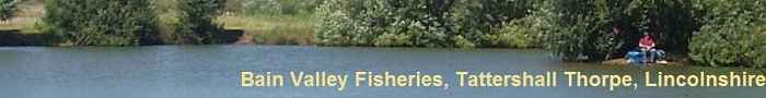 Bain Valley Fisheries Fishing in Lincolnshire